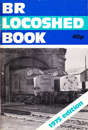1975 BR Locoshed Book, published November 1974, 88pp 40p, ISBN 0-7110-0641-5, code:54/74. Reprinted November 1974, code: 55/74 (see following two photos). Cover photo of 37151 & 40076 at Motherwell TMD. Note the one-off use of BR in the title; price increased by 10p. No front cover reference to either Ian Allan or ABC.