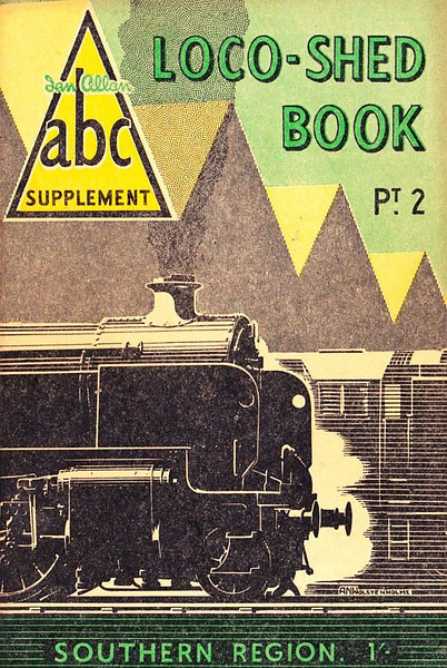 1950 Pt.2, Loco-Shed Book - Southern Region, published November 1950, 21pp 1/-, no code. No photos inside. A N Wolstenholme drawing of a U Class 2-6-0 on the cover. These first Locoshed books were officially named 'ABC Supplements Pts. 1-4'. All four 1950 Locosheds were included with the reissued 1948 Combined Volume in 1972, reprinted 1973/75/76, and reissued again in 2000 (see Section 012).