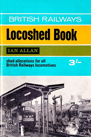 Autumn 1965 British Railways Locoshed Book, published July 1965, 60pp 3/-, code: 1421/201/CEXX/765. Cover photo of steam & diesel locos at Holbeck MPD. Note use of 'British Railways' in title; also note the absence of 'ABC' in title; the 'ABC' was dropped from this edition until revived in 1977.