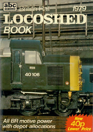 1979 British Rail Locoshed Book, published March 1979, 80pp 40p, ISBN 0-7110-0931-7, code: GEX/0379. Cover photo of green 40106; price reduced by 5p to 40p.