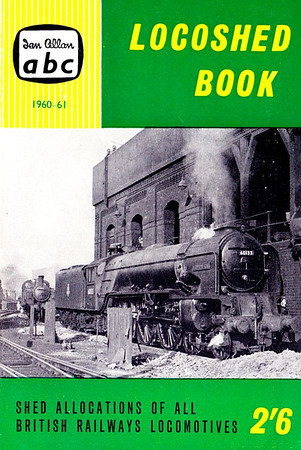 "Autumn 1960 Locoshed Book, published July 1960, 96pp 2/6, code: 1037/632/600/760. No photos inside. Cover photo of A1 Class Pacific 60133 ""Pommern""."