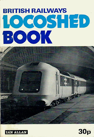 1974 British Railways Locoshed Book, published March 1974, 88pp 30p, ISBN 0-7110-0558-3, no code. Cover photo of prototype HST. Price now 30p - double the price of the 1971 edition, although, it must be said, with 40 more pages, since from this edition multiple-unit allocations were included.