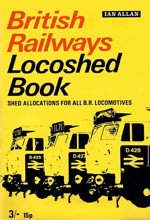 1970 British Railways Locoshed Book, published March 1970, 48pp 3/- (15p), SBN 7110-0142-1, code: 1004 CEXX/370. Three class 50 diesels on the yellow cover; first Locoshed to carry alternative decimal price of 15p. Note the reversion to 'British Railways'.
