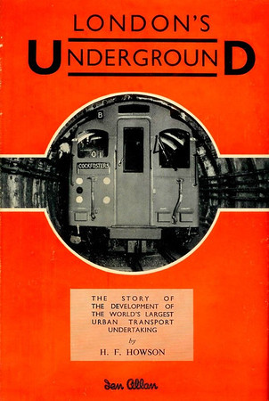 1951 London's Underground, 1st edition (hardback with dust jacket), by H F Howson (photos by O J Morris), published 1951, 144pp 12/6, no code. Subtitled 'The story of the development of the world's largest urban transport undertaking'. As the next photo shows, the cover was used for the pictorial survey, using the majority of the photos from this publication.