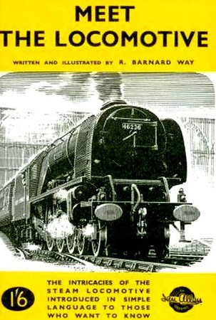 "1999 reissue of 1947 Meet The Locomotive, by R Bernard Way, published June 1999, 49pp £4.99,  ISBN 0-7110-2695-5, code: 9906/B2. Cover image (by A N Wolstenholme?) of de-streamlined Stanier LMS ""Coronation"" Class Pacific 46236 ""City of Bradford"" at Carlisle Citadel station. Originally published 1947 (by The Transportation Press), 49pp 1/6, no code. (See also Section 012)."