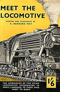 "1947 Meet The Locomotive, by R Bernard Way, published 1947 (by The Transportation Press), 49pp 1/6, no code. Sectioned drawing of LNER A3 Class Pacific 92 ""Fairway"".Reissued in 2007 as ISBN 0-7110-2695-5 (see next photo, and Section 012)."