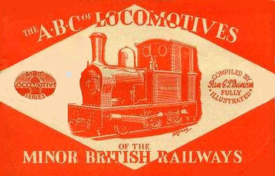"1945 Locomotives of the Minor British Railways, published January 1945, 32pp 2/-. no code. Compiled by Ian G Duncan. Some of the locomotives listed in this book are narrow gauge, and some belong to standard gauge light railways. Cover image is of Groudle Glen Railway 2-4-0T ""Sea Lion""."