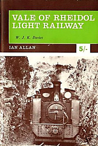 1970 Vale of Rheidol Light Railway, 3rd edition, by W J K Davies, published March 1970, 5/-, code: 1003/GEX/370. A5 format.
