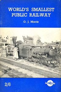 1949 World's Smallest Public Railway, by O J Morris, published 1949, 62pp 2/6, no code. I can't manage to fathom WHICH edition this is - there were apparently 6 editions, and I've accounted for all six; quite possibly it's the second reprint of the 1946 1st edition with a different cover.