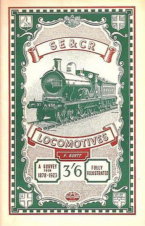 1947 SE & CR Locomotives, A Survey from 1878-1923 by F Burtt, published 1947, 48pp 3/6, no code.
