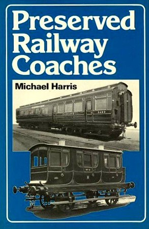 1976 Preserved Railway Coaches, 1st (only) edition, by Michael Harris, published in March 1976, 208pp, ISBN 0-7110-0664-4, code: DX/0376. Hardback with dust jacket. A5 format.