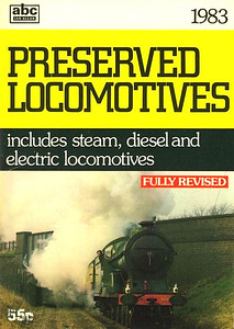 """1983 Preserved Locomotives, published March 1984, 64pp 55p, ISBN 0-7110-1287-3, code: AGE/0383. Latrger format, in line with other 1983 railway ABCs. Cover photo of GCR 'Diector""""/D11 Class 4-4-0 506 """"Butler-Henderson""""."""