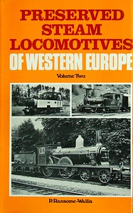 1971 Preserved Steam Locomotives of Western Europe, Volume Two, by P Ransome-Wallis, published April 1971, 285pp £3.30, SBN 7110-0210-X, code: 1013 EM 471.  22.5 cm x 14.5 cm, Hardback with dust jacket, main photo of  Dutch 4-4-0 107.