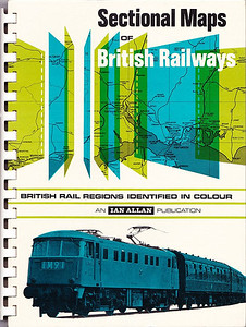 1967 Sectional Maps of British Railways, published 1967. Large format, ring-bound. Note different style of binding to that in the previous photograph.