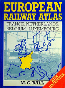 1991 European Railway Atlas: France, Netherlands, Belgium & Luxembourg, by M G Ball, published 1991, 96pp £9.95, ISBN 0-7110-2011-6. Large format, softback.