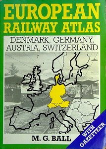 1992 European Railway Atlas: Denmark, Germany, Austria & Switzerland, by M G Ball, published 1992, 128pp £9.95, ISBN 0-7110-2116-3. Large format, softback.