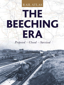 Rail Atlas: The Beeching Era, published September 5th 2013, 112pp £20.00, ISBN 0-7110-3549-0. Hardback, larger format 21.4cm x 28.2cm. Cover photo of Carlisle Kingmoor.