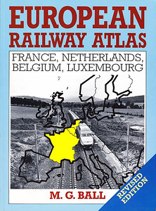 1994 European Railway Atlas - France, Netherlands, Belgium, Luxembourg, by M G Ball, published June 1994, 96pp £10.99, ISBN 0-7110-2328-X. Large format, softback.
