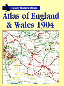 2001 Atlas of England & Wales 1904 (Railway Clearing House), published 2001, 64pp (41 maps + index), £14.99, ISBN 0-7110-2778-1, large format.