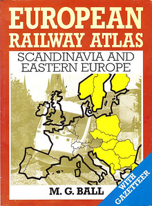 1993 European Railway Atlas - Scandinavia and Eastern Europe, by M G Ball, published 1993, 70pp £10.99, ISBN 0-7110-2172-4. Large format, softback.