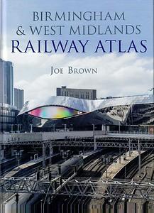 2016 Birmingham & West Midlands Railway Atlas, by Joe Brown, 1st edition, published September 2016, 80pp £20.00, ISBN 0-7110-3840-0.