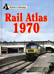2003 Rail Atlas 1970, published 2003, 64pp (45 maps) £14.99, ISBN 0-7110-2726-9. Large format. Cover photo of Brush Type 4 (Class 47) D1529 at Twyford.