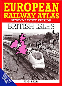 1995 European Railway Atlas - British Isles, by M G Ball, 2nd revised edition, published November 1995, 55 maps + index £10.99, ISBN 0-7110-2407-3. Large format, softback.