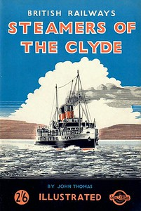 1948 British Railways Steamers Of The Clyde, by John Thomas, probably published 1948, 2/6. No other details currently known; the date 1948 is an educated guess, based on the 'British Railways' connotation and the old ABC logo.