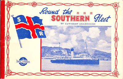 1946 Round The Southern Fleet, 1st (only) edition, by Cuthbert Grasemann, published 1946, 56pp 2/6, no code. Contains details & photos of the Southern Railway fleet in 1946 (25 ships).