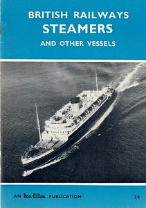 1962 British Railways Steamers and Other Vessels 2nd edition, published January 1962, 64pp 2/6, code: 793/1196/100/562. Larger format than the usual ABCs.