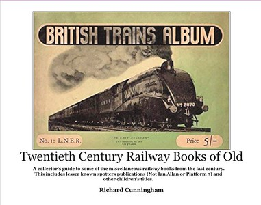 Twentieth Century Railway Books of Old First Edition 2020.