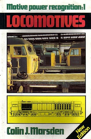 1984 Motive Power Recognition: 1 - Locomotives, 2nd edition, by Colin J Marsden, published May 1984, 128pp £2.95, ISBN 0-7110-1365-9, AXX/0584.