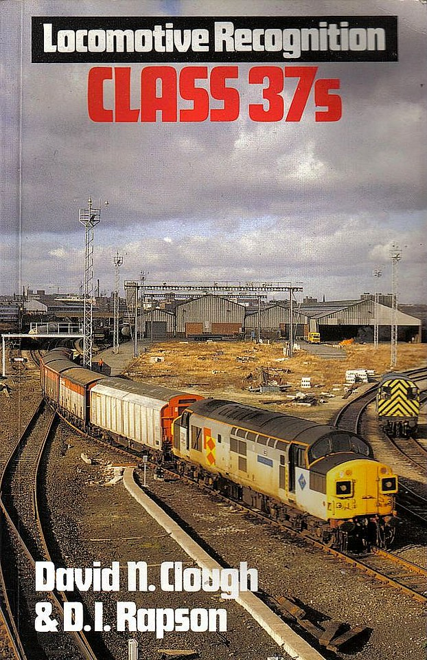 """1991 Locomotive Recognition - Class 37s, by David N Clough & D I Ropson, published 1991, 96pp £6.95, ISBN 0-7110-1919-3, no code. Cover photo of 37059 """"Port of Tilbury"""" at Tyneside CFD,  Gateshead."""