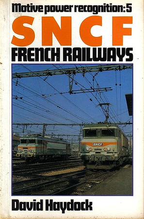 1986 Motive Power Recognition: 5 - SNCF French Railways, by David Haydock, published 1986, 128pp £5.95, ISBN 0-7110-1637-2, no code. Cover photo of 7312 & 22305.