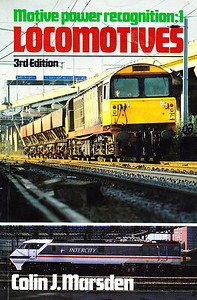1988 Motive Power Recognition 1:  Locomotives, 3rd edition, by Colin J Marsden, published 1988, 160pp £4.95, ISBN 0-7110-1768-9.