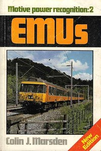 1986 Motive Power Recognition: 2 - EMUs, 2nd edition, by Colin J Marsden, published 1986, 112pp £3.95, ISBN 0-7110-1569-4, no code. Cover photo of Strathclyde-liveried Class 303 unit.