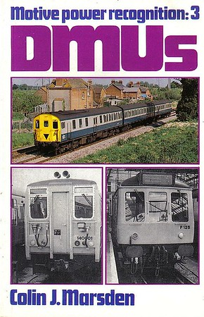 1982 Motive Power Recognition: 3 - DMUs, 1st edition, by Colin J Marsden, published July 1982, 128pp £1.95, ISBN 0-7110-1201-6, code: GE/0782. Cover photos show Class 205 3-car DEMU 1127, prototype 140 001, and single-car DMU P125 (55025).
