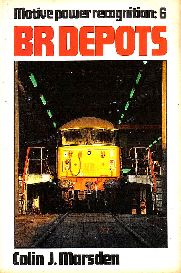 1987 Motive Power Recognition: 6 - BR Depots, by Colin J Marsden, published 1987, 128pp £4.95, ISBN 0-7110-1719-0, no code. Cover photo of 56009 at Tinsley TMD..