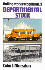 1984 Rolling Stock Recognition: 3 - Departmental Stock, by Colin J Marsden, published November 1984, 144pp, ISBN 0-7110-1446-9, code: EX/1184.