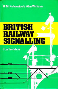 "1980 reprint of 1978 British Railway Signalling, 4th edition, by G M Kichenside & Alan Williams, published 1978, reprinted July 1980, 136pp £3.95, ISBN 0-7110-0898-1, code: EX/0780, hardback, 7.5"" x 5"". This series predates the actual ABC books, but has been included for completion purposes."