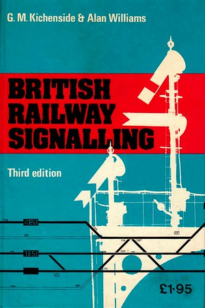 """1975 British Railway Signalling, 3rd edition, by G M Kichenside & Alan Williams, published 1975, 130pp £1.95, ISBN 0-7110-0571-0, no code, hardback, 7.5"""" x 5"""". This series predates the actual ABC books, but has been included for completion purposes."""