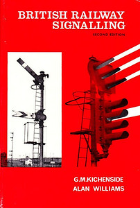 "1968 British Railway Signalling, 2nd edition, by G M Kichenside & Alan Williams, published September 1968, 104pp 10/6, code: 0046-8/523/EXX/968, hardback, 7.5"" x 5"". This series predates the actual ABC books, but has been included for completion purposes."