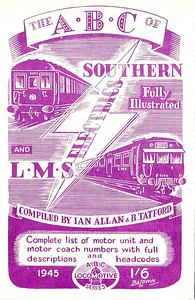 1945 Southern (4th edition) & LMS (1st edition) Electrics, compiled by Ian Allan & Barrington Tatford, with violet cover, published June 1945, 33pp 1/6, no code. Cover drawing by Baldwin of SR 5-BEL unit 3051 & a Merseyside unit. Reissued in 1999 (see Section 012).