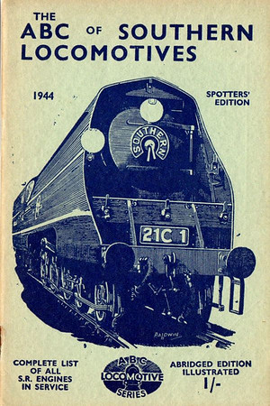 "1944 Southern Locomotives Spotters Edition, published April 1944, 33pp 1/-, no code. The abridged Spotters Edition was produced in a variety of colours; this is the blue-green example. Cover drawing by Baldwin of Bulleid SR 'Merchant Navy' Class Pacific 21C1 ""Channel Packet"", the same image as was used on the SR 5th edition."