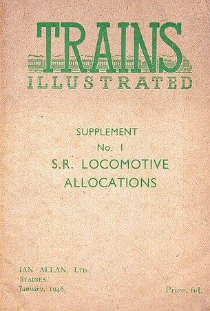 1946 Trains Illustrated Supplement No.1 - S.R. Locomotive Allocations, published January 1946, 16pp, no code. This booklet (A6 format, same size as the regular books) was issued with the 1st edition of Trains Illustrated as Supplement No.1. Revised in April 1946 and issued with Trains Illustrated No.2 in May 1946 (see next 3 photos). Each number listed with class & shed, no photos. Not a regular ABC as such, but this, and Supplement No.2 were the first booklets to list locos with their allocations.