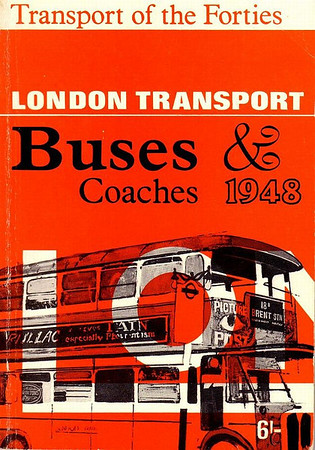 1967 reissue, Transport of the Forties: London Transport Buses & Coaches, published 1967, 84pp 6/-, slightly larger format. Originally issued as 1948 London's Transport, 2nd edition, No.1 - Buses & Coaches, published August 1948, reprinted November 1948, 84pp 2/-, codes: 47/203/100/848 and 47/212/100/1148 (November 1948 reprint).