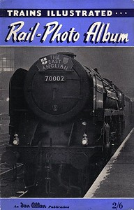 1952 Trains Illustrated Rail-Photo Album (No.2), published March 1952, 32pp 2/6, code: 228/80/100/352. Softback, 8.5 in x 5.5 in. Presumably, there's a No.1 somewhere, and more probably followed...
