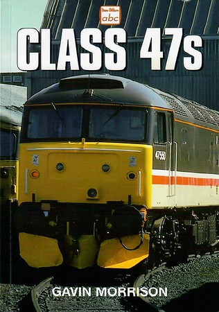 """Class 47s, 1st edition, by Gavin Morrison, published October 1999, 96pp £9.99, ISBN 0-7110-2677-7, code: 9910/C2. Cover photo of 47550 """"University of Durham"""" at Eastfield TMD."""