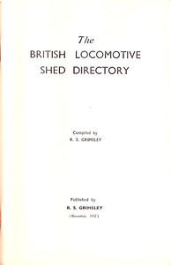 1947 The British Locomotive Shed Directory, 1st edition, frontispiece of edition compiled & published by R S Grimsley.