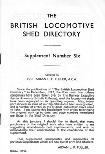 1953 The British Locomotive Shed Directory, Supplement Number Six (October 1953) by Aidan L F Fuller; this was the last supplement issued before the 1956 Locomotive Shed Directory, 7th edition, was published by Aidan L F Fuller in April 1956. (See notes for the preceding photographs).